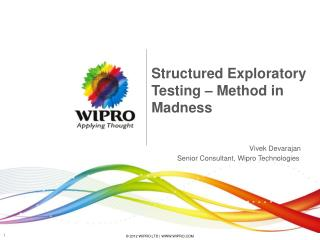 Structured Exploratory Testing � Method in Madness