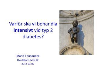 Varför ska vi behandla  intensivt  vid typ 2 diabetes?
