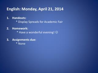 English:  Monday , April  21 , 2014