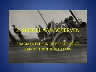 2. SPIEGEL AAN SCHERVEN