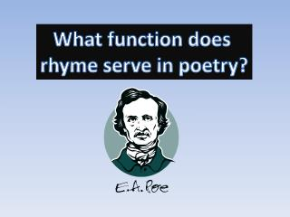 What function does  rhyme serve in poetry?