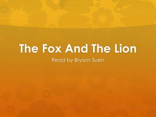 The Fox And The Lion