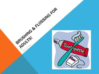 Brushing & Flossing for Adults!