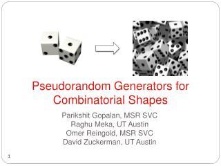 Pseudorandom Generators for Combinatorial Shapes