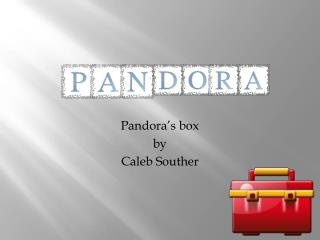 Pandora's box by Caleb Souther
