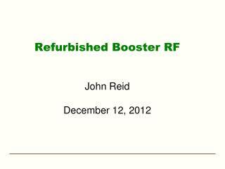 Refurbished Booster RF