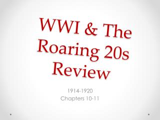 WWI & The Roaring 20s Review