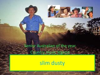slim dusty