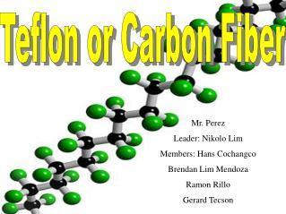 Mr. Perez Leader: Nikolo Lim Members: Hans Cochangco Brendan Lim Mendoza Ramon Rillo Gerard Tecson