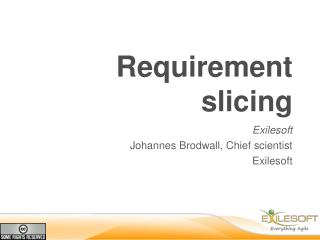 Requirement slicing