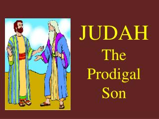 JUDAH The Prodigal Son