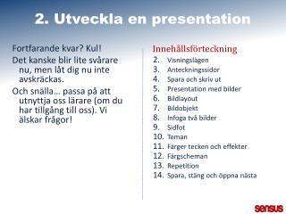2. Utveckla en presentation