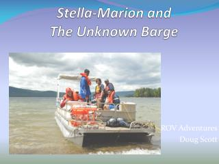 Stella-Marion and  The Unknown Barge