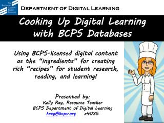 Cooking Up  Digital Learning  with  BCPS Databases
