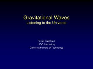 Gravitational Waves Listening to the Universe