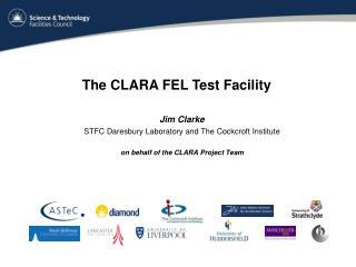 Jim Clarke STFC Daresbury Laboratory and The Cockcroft Institute