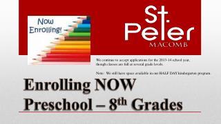 Enrolling NOW   Preschool  – 8 th  Grades
