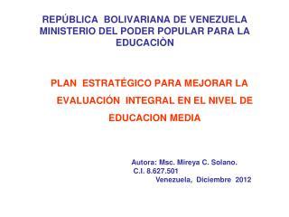 REPÚBLICA  BOLIVARIANA DE VENEZUELA MINISTERIO DEL PODER POPULAR PARA LA EDUCACIÒN