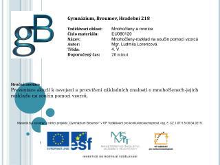 Gymnázium, Broumov, Hradební 218 Vzdělávací oblast: Mnohočleny a rovnice