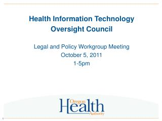 Health Information Technology  Oversight Council Legal and Policy Workgroup Meeting