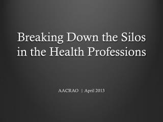 Breaking Down the Silos in the Health Professions