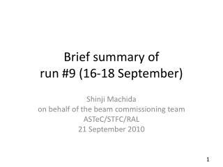 Brief summary of  run  #9 (16-18  September)