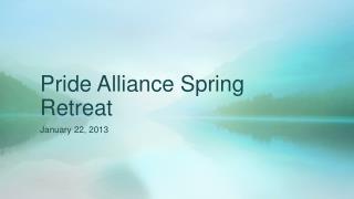 Pride Alliance Spring Retreat
