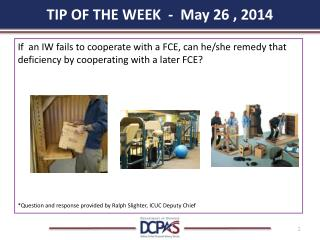 TIP OF THE WEEK  -  May 26 , 2014