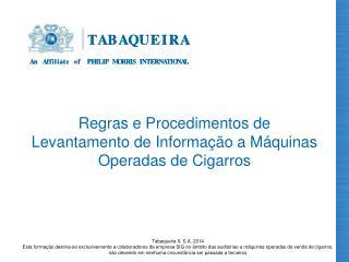 Regras e Procedimentos de Levantamento de Informação a Máquinas Operadas de Cigarros