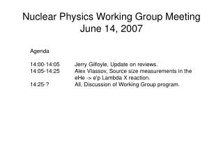 Nuclear Physics Working Group Meeting June 14, 2007