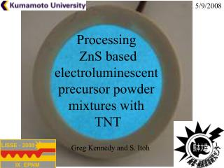 Processing  ZnS based electroluminescent precursor powder mixtures with  TNT