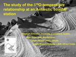The study of the d18O-temperature relationship at an Antarctic coastal station