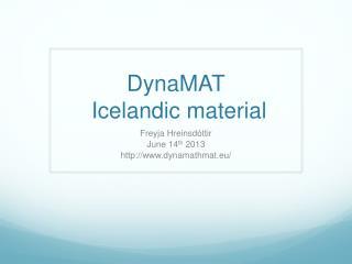 DynaMAT  Icelandic material