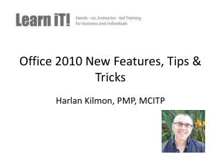 Office 2010 New Features, Tips & Tricks