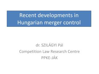 Recent developments in Hungarian merger control
