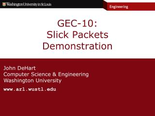 GEC-10:  Slick Packets Demonstration