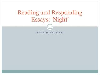 Reading and Responding Essays:  ' Night'