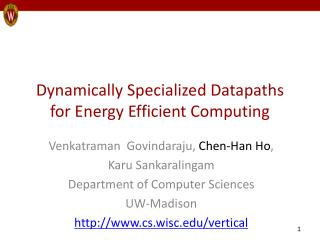 Dynamically Specialized  Datapaths  for Energy Efficient Computing