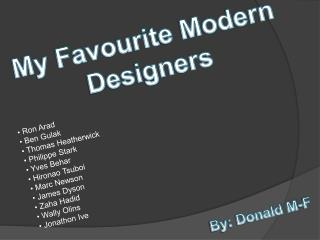 My Favourit e Modern Designers