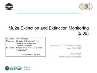 Mu2e Extinction and Extinction Monitoring (2.09)