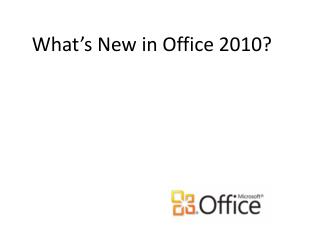 What's New in Office 2010?
