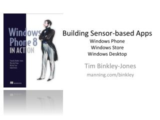 Building Sensor-based  Apps  Windows Phone Windows Store Windows Desktop