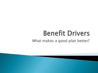 Benefit Drivers