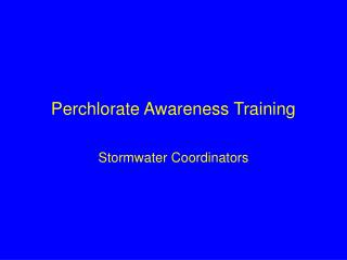 Perchlorate Awareness Training
