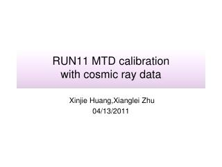RUN11 MTD calibration  with cosmic ray data