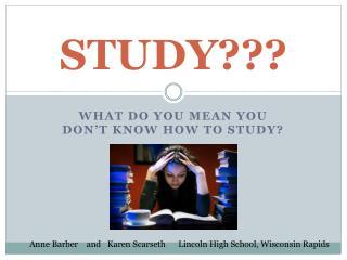 STUDY???