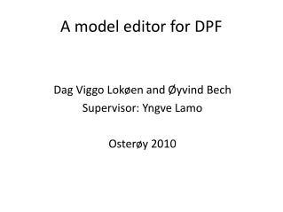 A  model  editor for DPF