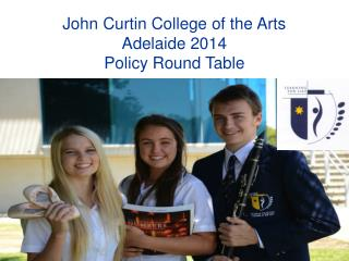 John  Curtin College of the Arts Adelaide 2014 Policy Round  Table