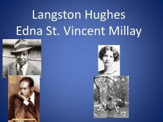 Langston Hughes  Edna St. Vincent Millay