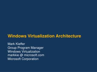 Windows Virtualization Architecture